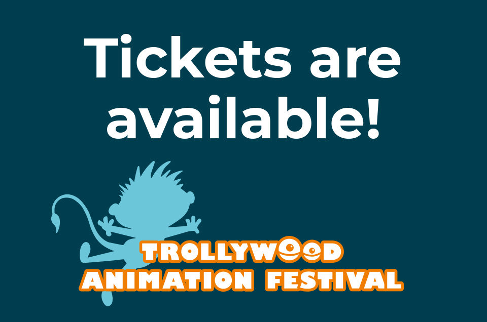 Festival Tickets to Trollywood Animation Festival Now Available!